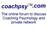 Online forum to discuss Coaching Psychology topics in general and private networks for e-coaching and team development.